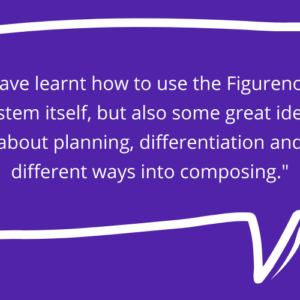 Quote: I have learnt to use the figurenotes system, but also some great ideas about planning, differentiation, and different way into composing
