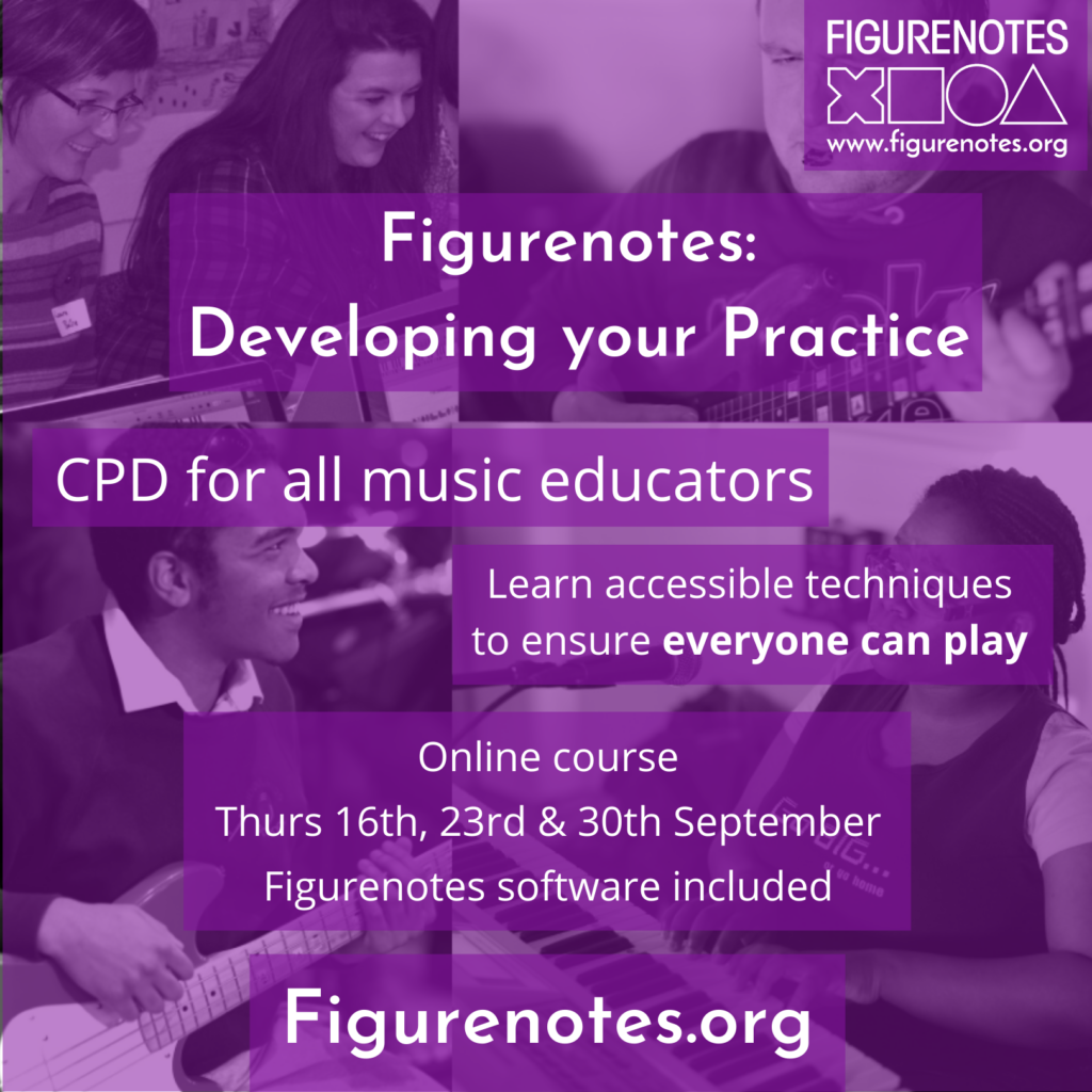 Text reads 'Figurenotes: Developer your Practice. CPD for all music educators. Learn accessible techniques to ensure everyone can play. Online course - Thurs 16th, 23rd, 30th September. Figurenotes software included. Figurenotes.org'